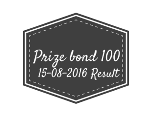 Rs 100 Prize bond draw List Lahore 15th August 2016