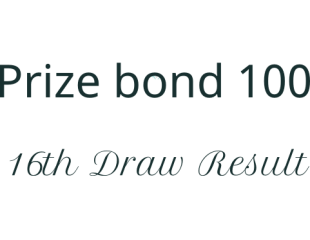 Prize bond Result Rs 100 Draw 16th