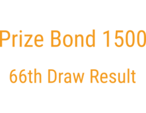 1500 Prize bond draw 66 May 16th 2016 Result